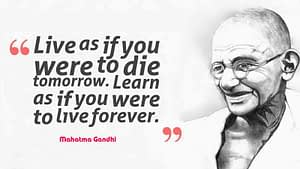ghandi quote live as if die today learn as if live forever
