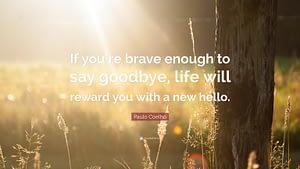 paulo-coehlo-say-goodbye-quote