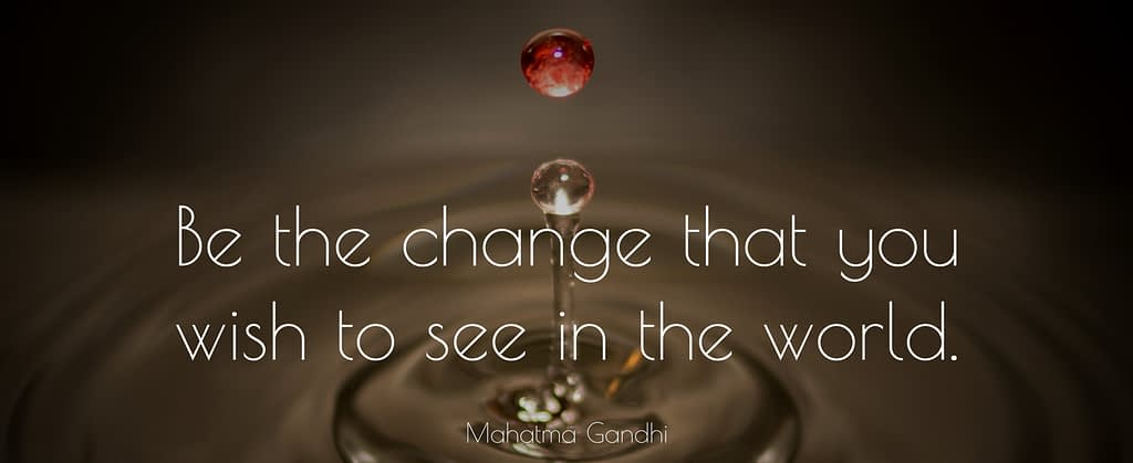 be the change in the world quote